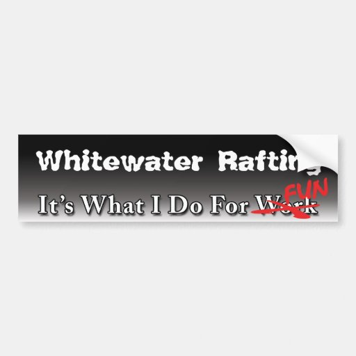 Whitewater Rafting - What I Do For FUN Sticker Bumper Stickers