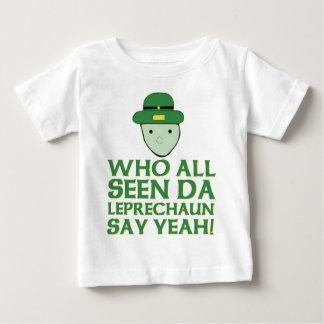 Who All Seen Da Leprechaun Say Yeah Meme Baby T-Shirt