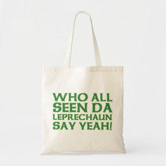 Who All Seen Da Leprechaun Say Yeah Meme Bag