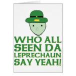 Who All Seen Da Leprechaun Say Yeah Meme Card