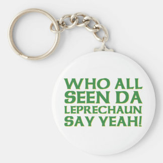 Who All Seen Da Leprechaun Say Yeah Meme Keychain