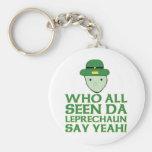 Who All Seen Da Leprechaun Say Yeah Meme Keychains