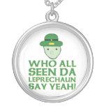 Who All Seen Da Leprechaun Say Yeah Meme Custom Jewelry