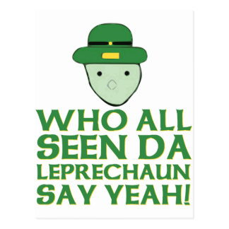 Who All Seen Da Leprechaun Say Yeah Meme Postcard