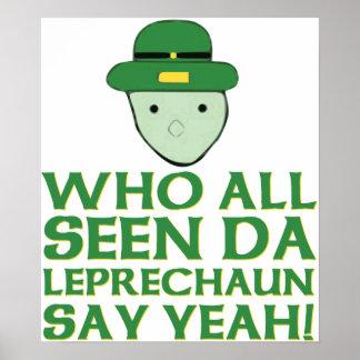 Who All Seen Da Leprechaun Say Yeah Meme Print