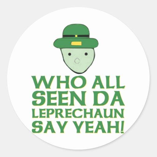 Who All Seen Da Leprechaun Say Yeah Meme Stickers