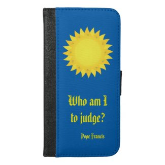 Who Am I To Judge? iPhone 6 Plus Wallet Case