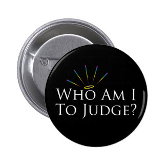 Who Am I to Judge? Pinback Button