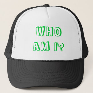 WHO AM I? TRUCKER HAT