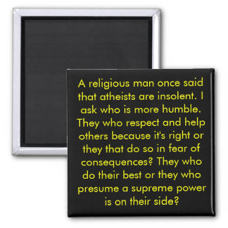 Who Are More Humble? Atheists Or Christians? 2 Inch Square Magnet