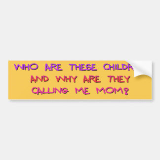 Who Are These Children? Bumper Sticker