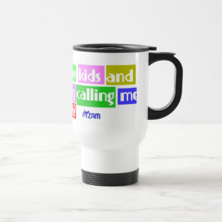 who are these kids,and why r they calling me mom? travel mug