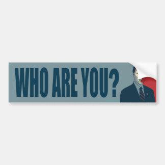 Who Are You? Bumper Sticker