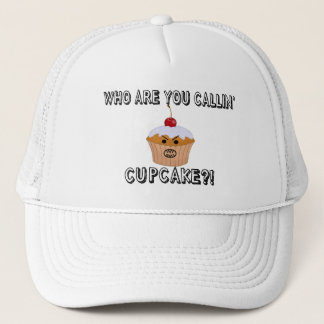 Who Are You Callin Cupcake Trucker Hat