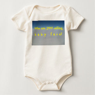 Who are you calling baby face? baby bodysuit