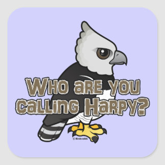 Who are you calling Harpy? Square Sticker