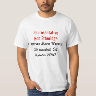 Who Are You? Congressman Etheridge T-Shirt