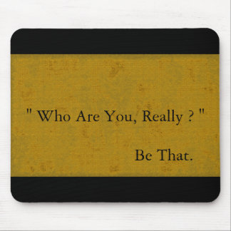 """""""Who-Are-You,Really?""""(c)_Unisex-Mouse Pad Mouse Pad"""