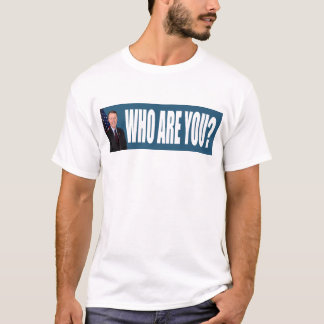 Who Are You? T-Shirt