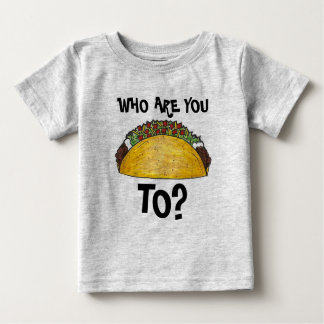Who Are You Talking To? Taco Tacos Tee Shirt