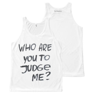who are you to judge me? All-Over-Print tank top