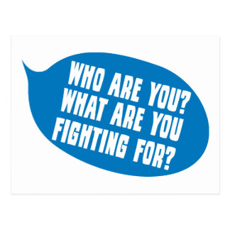 Who Are You?  What Are You Fighting For Postcard
