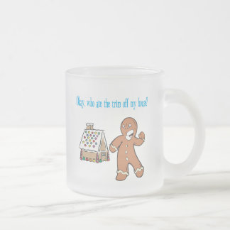 Who Ate The Trim Off My House? 10 Oz Frosted Glass Coffee Mug