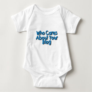 Who Cares About Your Blog Baby Bodysuit
