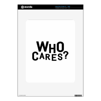 Who Cares? Decal For iPad
