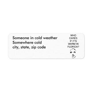 Who cares if it's warm in Florida return label Return Address Label