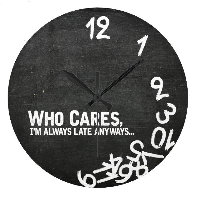 Square White Custom Name Whatever you/'re late anyway Wall Clock