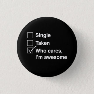 Who Cares, I'm Awesome Pinback Button