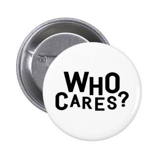 Who Cares? Pinback Button