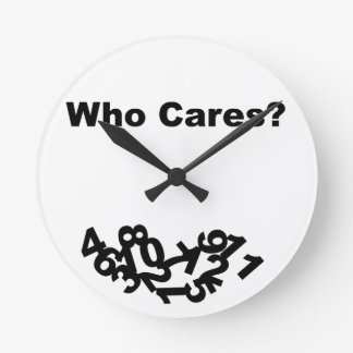 Who Cares? Round Wall Clock