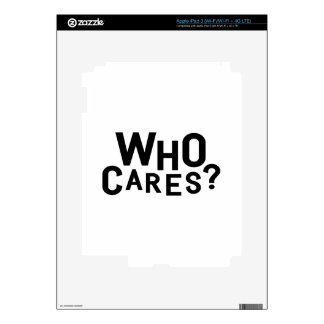 Who Cares? Skin For iPad 3
