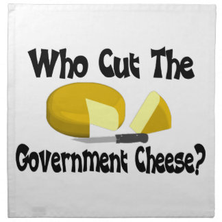 Who Cut The Government Cheese Napkin