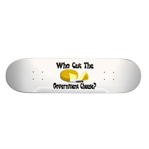 Who Cut The Government Cheese Skate Decks