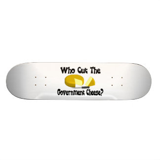 Who Cut The Government Cheese Skateboard