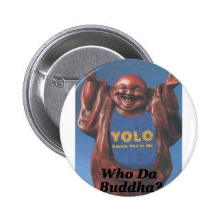 Who Da Buddha? Button
