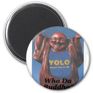 Who Da Buddha? Magnet