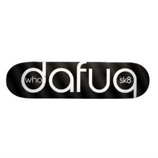 Who Dafuq Sk8 Skateboard