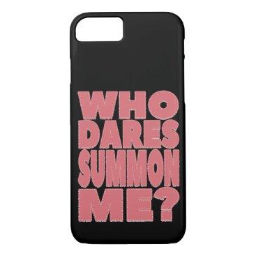 Who Dares Summon Me? iPhone 8/7 Case