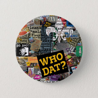 WHO DAT Collage Art Pinback Button