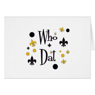 Who Dat Fun Greeting Card