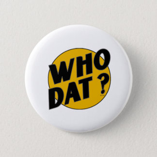 Who Dat t-shirts Pinback Button