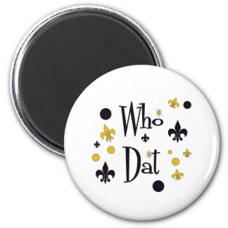 Who Dat's FUN in Black & Gold 2 Inch Round Magnet