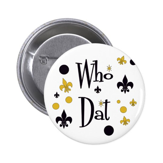 Who Dat's FUN in Black & Gold Button