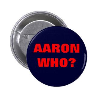 ¿WHO DE AARON? PINS