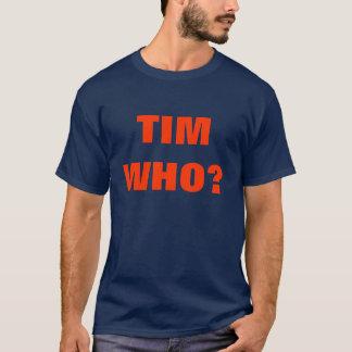 ¿WHO DE TIM? PLAYERA
