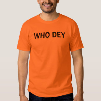WHO DEY TSHIRTS